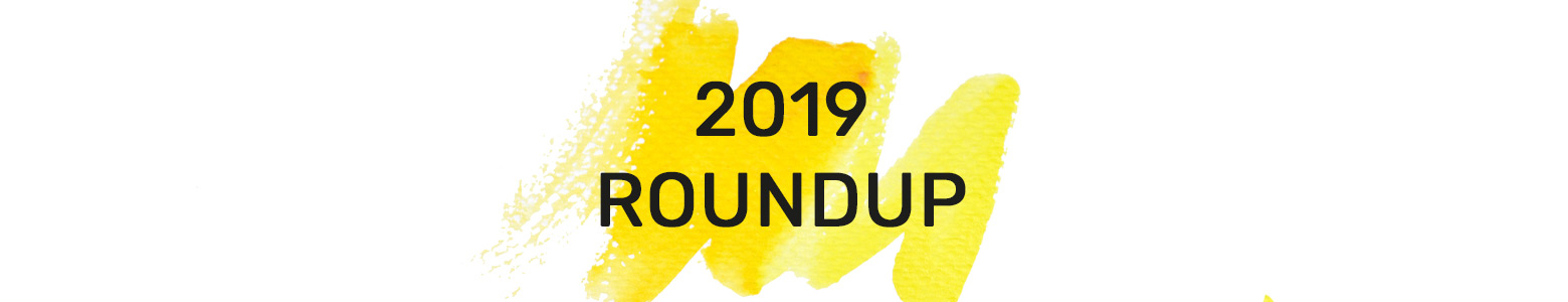 2019: End of Year Roundup