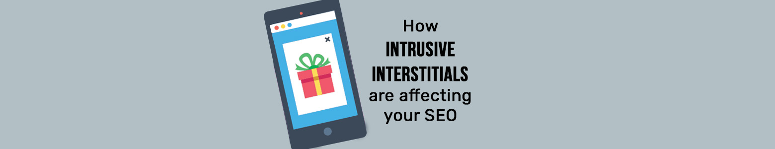 What are intrusive interstitials and how are they affecting your mobile SEO score?